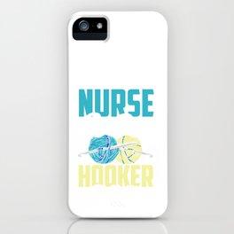 Nurse By Day Knotty Hooker By Night Crochetter iPhone Case