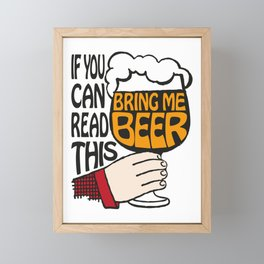 If You Can Read This Bring Me Beer | Beer Drinkers | Beer Lovers | Framed Mini Art Print