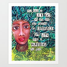 Let Go of the Life You Planned Art Print