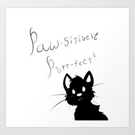 Paw-sitively Purr-fect (white) Art Print