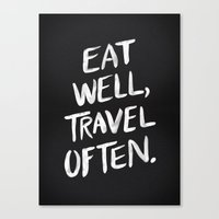 eat well travel often Canvas Prints featuring Eat Well, Travel Often by Cat Coquillette