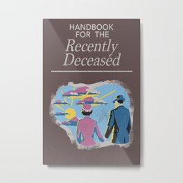 Handbook For the Recently Deceased Metal Print