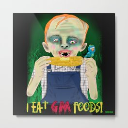 I EAT GM FOODS Metal Print