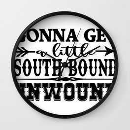 Gonna Get a Little South Bound Unwound Wall Clock
