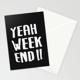 YEAH WEEKEND Stationery Cards