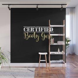 Certified Booty Guru Wall Mural