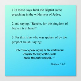 Repent For The Kingdom of Heaven is at Hand, John the Baptist, Matthew 3:1-3 w/Blue Background Canvas Print