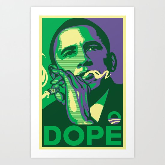 the dopest president Art Print