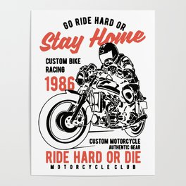 go ride hard or stay home Poster