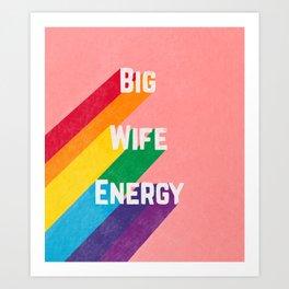 Big Wife Energy Art Print