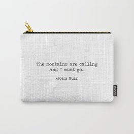 The Mountains Are Calling and I Must Go - John Muir Minimalist Typewriter Quote Carry-All Pouch