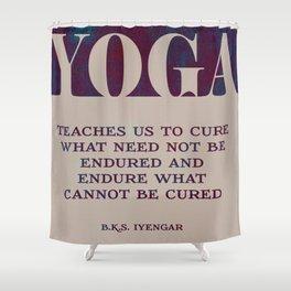 Yoga Teaches Us Shower Curtain