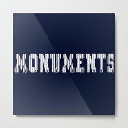 Monuments Metal Print