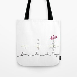 Donne toi du temps Tote Bag