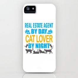 Real Estate Agent By Day, Cat Lover By Night iPhone Case