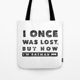 I once was lost... Tote Bag