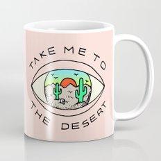 TAKE ME TO THE DESERT Mug