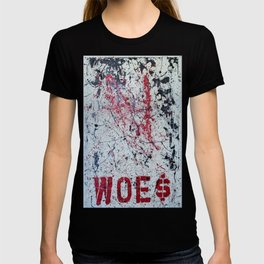 """""""woes"""" T-shirt"""
