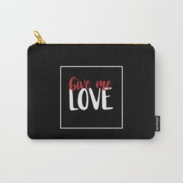 Give Me Love Black Square Carry-All Pouch