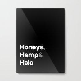 Honeys, Hemp & Halo Metal Print