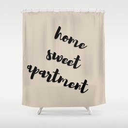 Home Sweet Apartment Shower Curtain