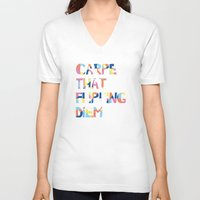carpe diem V-neck T-shirts featuring Carpe Diem by Little Joy Designs