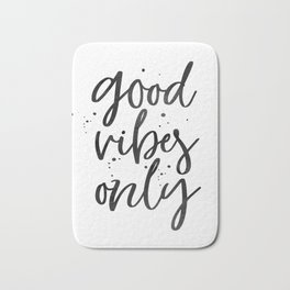 GOOD VIBES ONLY, Positive Quote,Positive Life,Home Decor,Office Decor,Apartment Decor,Calligraphy Qu Bath Mat