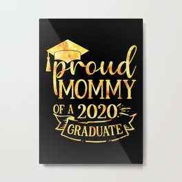 Proud MOMMY of A 2020 Graduate Metal Print