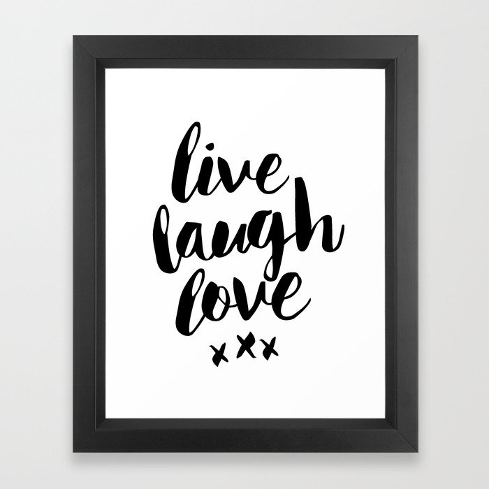 Live Laugh Love black and white wall hangings typography design home wall decor bedroom Framed Art Print