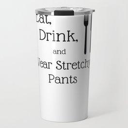 Funny Thanksgiving Shirt Eat, Drink, Wear Stretchy Pants Travel Mug