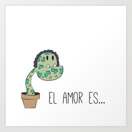 Love is like a plant Art Print