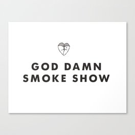 Smoke show Canvas Print