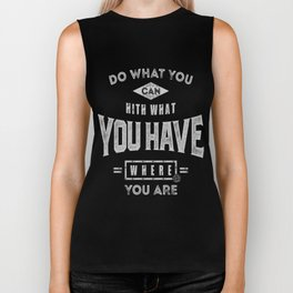 Do What You Can - Motivation Biker Tank
