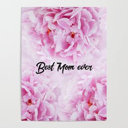 Pink Peonies Dream - Best Mom Ever #1 #floral #decor #art #society6 Poster