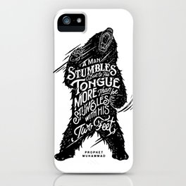 """Prophet Muhammad - """"A man stumbles due to his tongue more than he stumbles with his two feet."""" iPhone Case"""