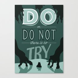 Do or Do Not Canvas Print
