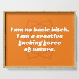 Creative fucking force of nature (Sacral Chakra Affirmation) Serving Tray