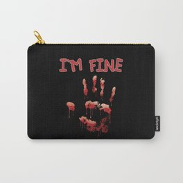 I Am Fine Bloody Hand Carry-All Pouch