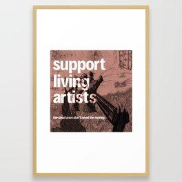 support living artists Framed Art Print