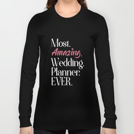 most amazing wedding planner ever wife t-shirts Long Sleeve T-shirt