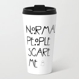 Normal People Scare Me - AHS Travel Mug