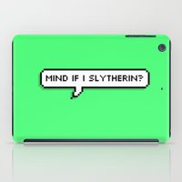 slytherin iPad Cases featuring mind if i slytherin? by Talk Nerdy To Me?