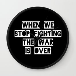 When We Stop Fighting... Wall Clock