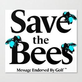 SAVE THE BEES - GOLF WANG Canvas Print