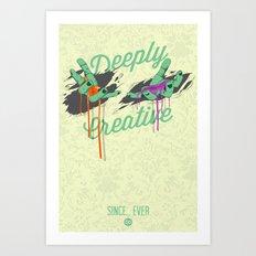 Deeply Creative Art Print