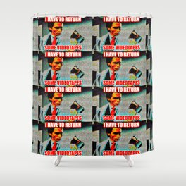 Return Those Videotapes Shower Curtain