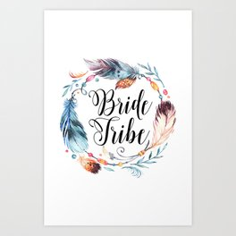 Bride Tribe Boho Feathers Art Print