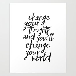 QUOTE, Change Your Thoughts And You'll Change Your World,Motivational Quote,Buddha Art,Calligraphy Q Art Print