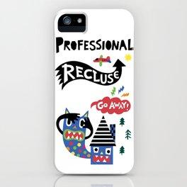 Professional Recluse iPhone Case