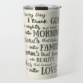 Thank God, every day, quote for inspiration, motivation, overcome, difficulties, typographyw Travel Mug